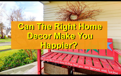 Can The Right Home Decor Make You Happier?